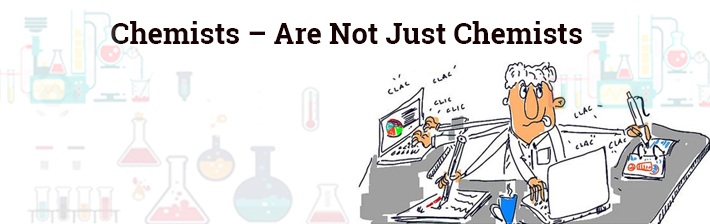 Chemists – are not just Chemists