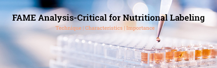 FAME Analysis-Critical for Nutritional Labeling