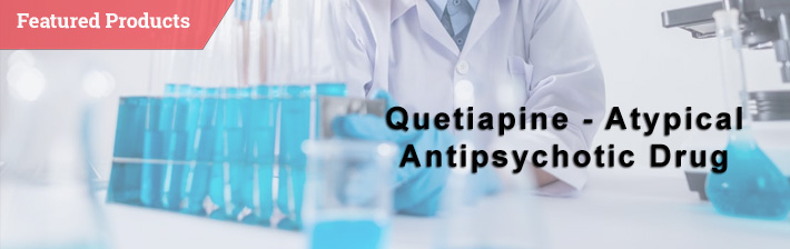 Quetiapine - Atypical Antipsychotic Drug